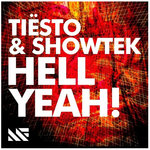 Tiësto & Showtek's 'Hell Yeah' is 4 years old today