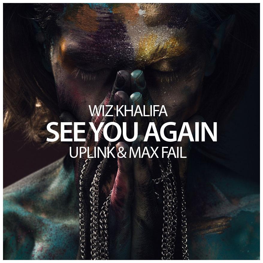 Wiz Khalifa – See You Again (Uplink & Max Fail Remix)
