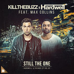 Hardwell & Kill The Buzz- Still the One (Feat. Max Collins)