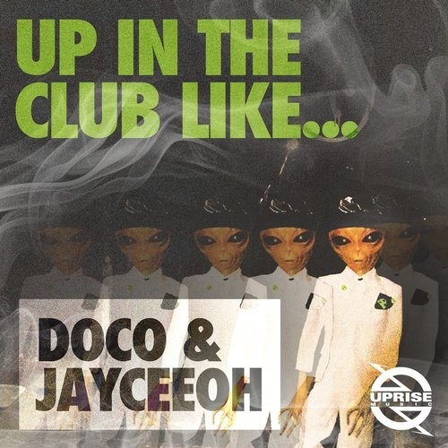 """DOCO & Jayceeoh – """"Up In The Club Like"""" [Uprise Music][Free Download]"""