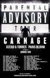 CARNAGE | PARENTAL ADVISORY TOUR