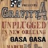 Gravity A Unplugged in New Orleans at Gasa Gasa