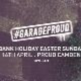 Garage Proud - The Bank Holiday All Dayer w/ Big Narstie