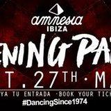 Amnesia Ibiza Opening Party 2017!