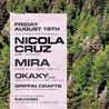 Nicola Cruz, Mira and Okaxy Friday Aug 18