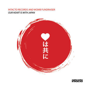 Intacto Records And Womb FUNDRAISER | OUR HEART IS WITH JAPAN
