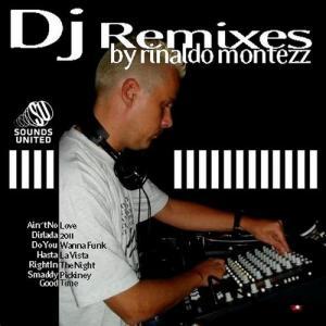 DJ Remixes By Rinaldo Montezz
