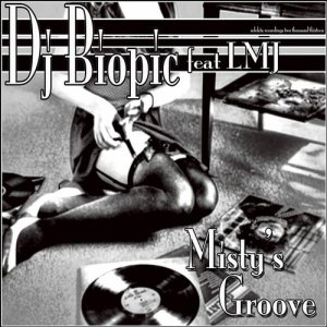 Misty's Groove (DJ Biopic feat. LMJ)