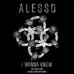 Alesso Ft. Nico & Vinz – I Wanna Know (Alesso & Deniz Koyu Remix)