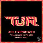 TJR – Ass Hypnotized (TuneSquad Remix)
