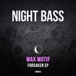 Check Out Wax Motif's New EP 'Forsaken' via Night Bass