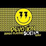 Bingo Players – Devotion (Boehm Remix)