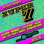 Jayceeoh – Super 7 Volume 9 (ft Herobust, 12th Planet, Aazar, Riot Ten, Party Thieves, Pegboard Nerds)