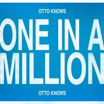 Otto Knows – One In A Million