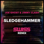 Joe Ghost & Jimmy Clash – Sledgehammer (SWISS Remix)