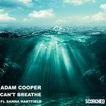 Adam Cooper Ft. Sanna Hartfield – Can't Breathe [Out 29 Feb 2016]